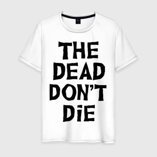 Мужская футболка хлопок The dead don't die